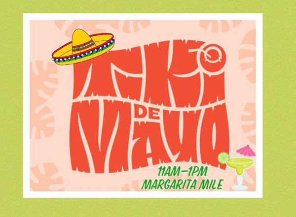 Tiki de Mayo - 11AM to 1PM at the Tiki Bar