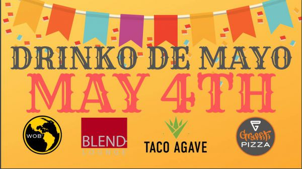 Drinko de Mayo - May 4th at World of Beer, Blend Lounge, Taco Agave and Graffiti Pizza